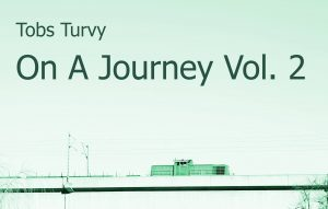 Tobs Turvy - On A Journey Vol. 2