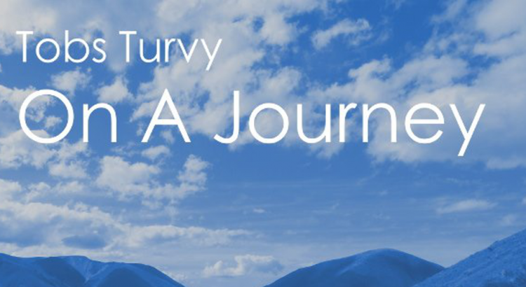Tobs Turvy - On A Journey