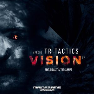 TR Tactics - Vision EP feat. DisasZt & The Clamps