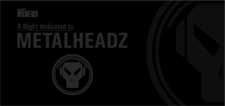 METALHEADZ special