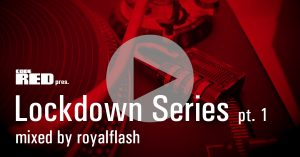 Mixtape: Lockdown Series pt. 1 mixed by royalflash